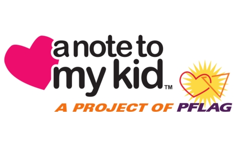 A Note To My Kid, a program of PFLAG Natinoal